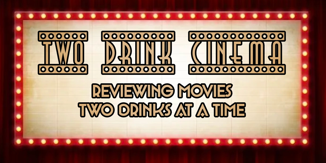 Two Drink Cinema Podcast